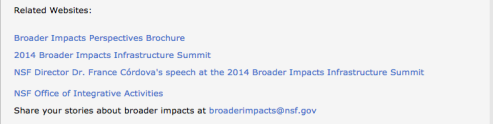 Screenshot from bottom of NSF OIA website broader impacts page. Text: Related Websites: Broader Impacts. Perspectives Brochure. 2014 Broader Impacts Infrastructure Summit. NSF Director Dr. France Cordova's speech at the 2014 Broader Impacts Infrastructure Summit. NSF Office of Integrative Activities. Share your stories about broader impacts at broaderimpacts@nsf.gov.